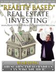 Reality Based Real Estate Investing